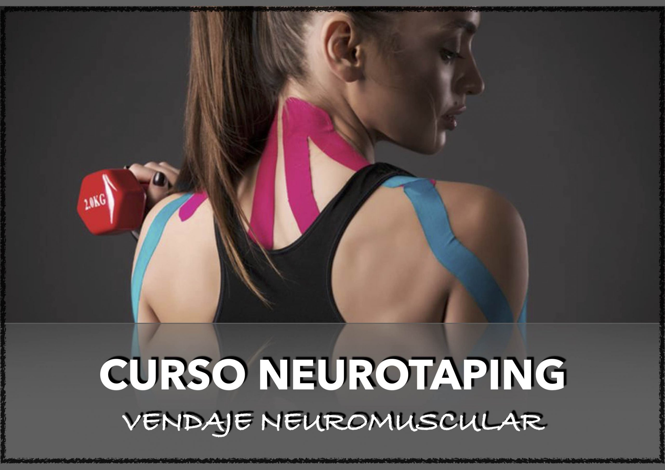 CURSO DE NEUROTAPING - VENDAJE NEUROMUSCULAR  CHICLANA CADIZ IBIZA HUELVA SEVILLA